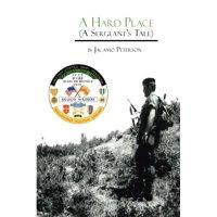 A Hard Place : A Sergeant's Tale