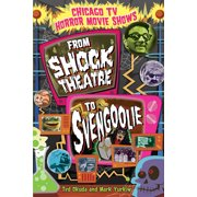 Chicago TV Horror Movie Shows : From Shock Theatre to Svengoolie