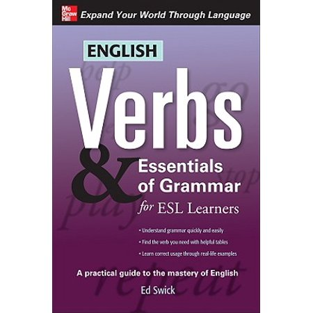English Verbs & Essentials of Grammar for ESL (500 Verbs In English With Three Forms)
