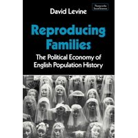 Studies in Natural Language Processing: Reproducing Families: The Political Economy of English Population History (Paperback)