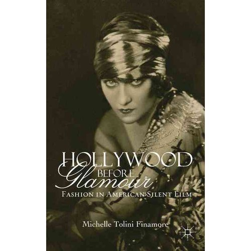 Hollywood Before Glamour: Fashion in American Silent Film