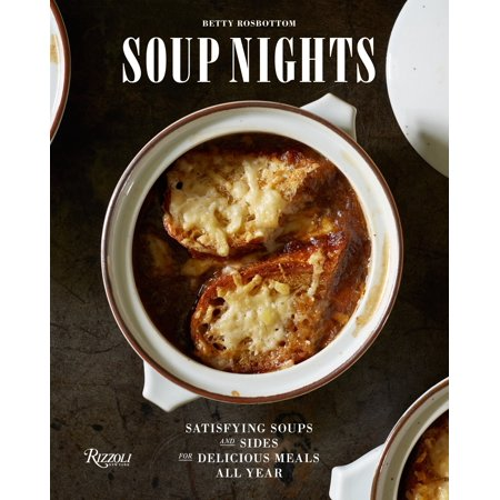 Soup Nights : Satisfying Soups and Sides for Delicious Meals All Year