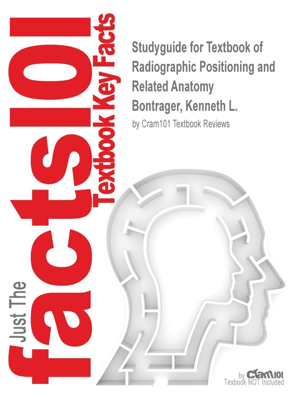 Studyguide for Textbook of Radiographic Positioning and Related ...