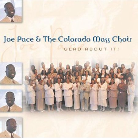 - Glad About It - Joe Pace & The Colorado Mass Choir (CD)