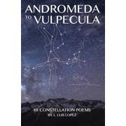 Andromeda to Vulpecula, 88 Constellation Poems