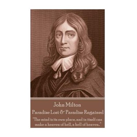 John Milton - Paradise Lost & Paradise Regained : Innocence, Once Lost, Can Never Be Regained. Darkness, Once Gazed Upon, Can Never Be