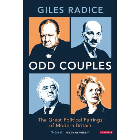 Odd Couples : The Great Political Pairings of Modern Britain