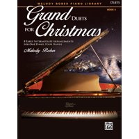 Grand Duets for Christmas, Bk 4: 8 Early Intermediate Arrangements for One Piano, Four Hands (Paperback)