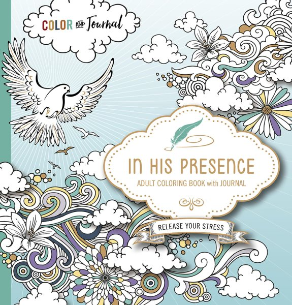 In His Presence Adult Coloring Book with Journal: Color and Journal as You Spend Time with God (Paperback)