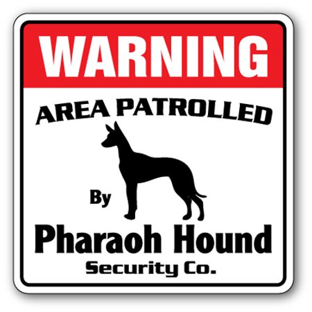 PHARAOH HOUND Security Sign Area Patrolled by dog pet owner guard lover -