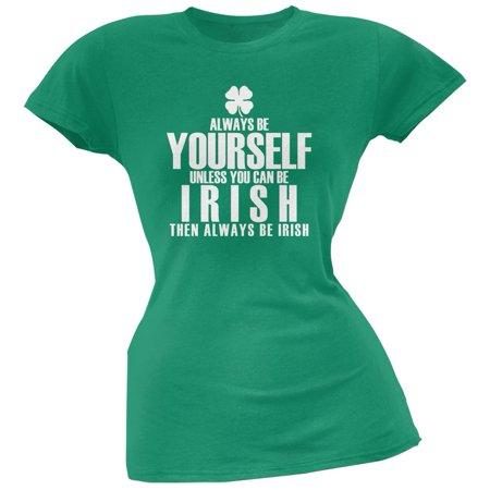St. Patricks Day - Always Be Yourself Irish Clover Green Juniors Soft T-Shirt - St Patrick Sayings