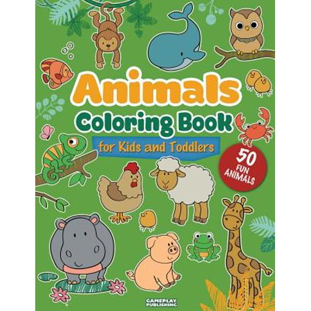 Animals Coloring Book for Kids and Toddlers : 50 Different Animals Including Farm Animals, Jungle Animals, Woodland Animals and Sea Animals (Jumbo Activity Book for Kids Ages 2-4, 4-8, Boys and Girls, Fun Early Learning) - Animal Coloring Books