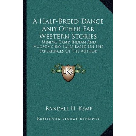 A Half-Breed Dance and Other Far Western Stories
