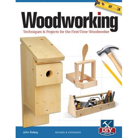 Woodworking : Techniques & Projects for the First-Time (Best Woodworking Projects To Make Money)