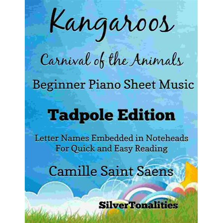 Kangaroos Carnival of the Animals Beginner Piano Sheet Music Tadpole Edition - (Beginner Piano Sheet Music With Letters For Kids)