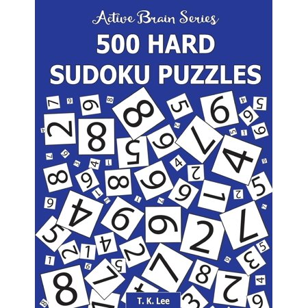 500 Hard Sudoku Puzzles : Active Brain Series Book 3