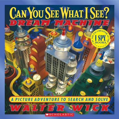 Can You See What I See? Dream Machine : Picture Puzzles to Search and Solve
