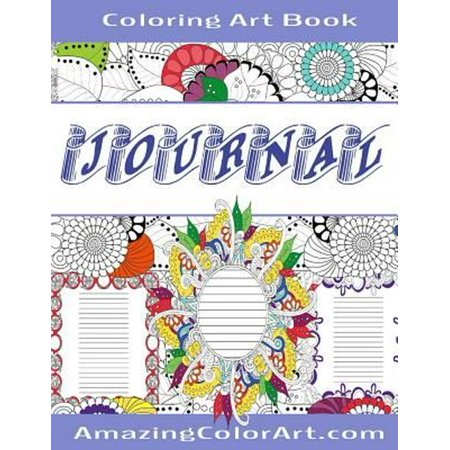 Coloring Art Journal Book: Featuring Beautiful Borders and Frame Designs to Color on Each Journal Page (Amazing Color (Page Border Designs)