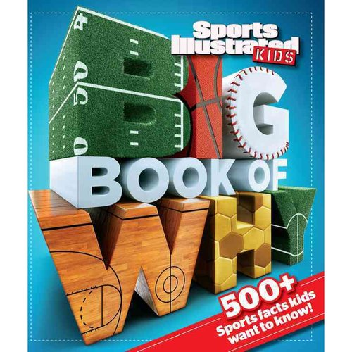 Sports Illustrated Kids Big Book of Why