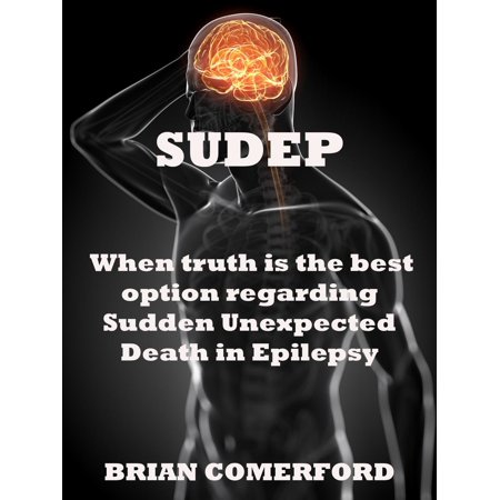 SUDEP: When Truth is the best option. - eBook