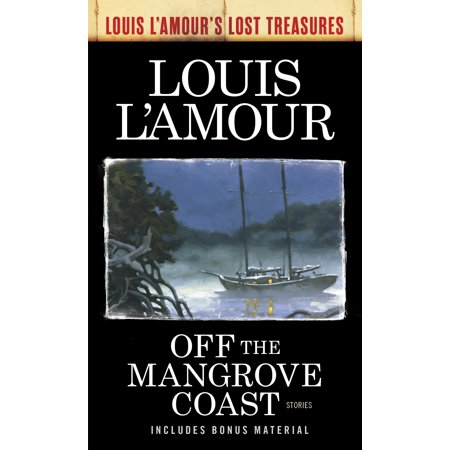 Off the Mangrove Coast (Louis L'Amour's Lost Treasures) :