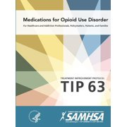 Medications for Opioid Use Disorder - Treatment Improvement Protocol (Tip 63) (Paperback)