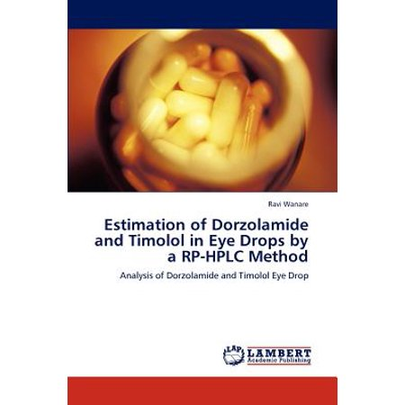 Estimation of Dorzolamide and Timolol in Eye Drops by a Rp-HPLC