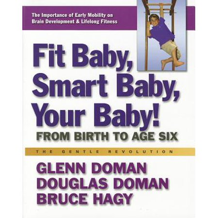 Fit Baby, Smart Baby, Your Baby! : From Birth to Age (Turning The Baby To Avoid Breech Birth)