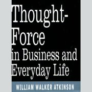Thought Force In Business and Everyday Life - Audiobook