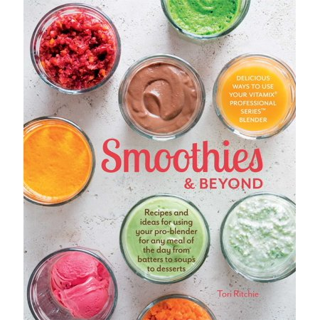 Smoothies and Beyond : Recipes and ideas for using your pro-blender for any meal of the day from batters to soups to desserts - Easy Halloween Desserts Ideas