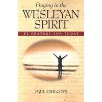 Praying in the Wesleyan Spirit: 52 Prayers for Today (Paperback)