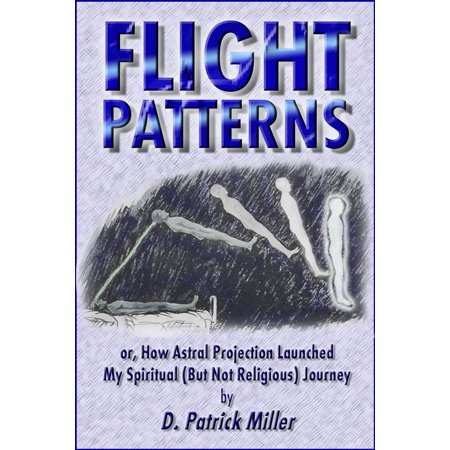Flight Patterns: or, How Astral Projection Launched My Spiritual (But Not Religious) Journey - (Magic Flight Launch Box Best Price)