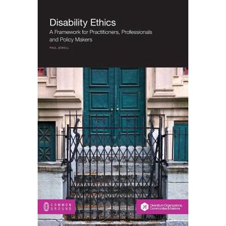 Disability Ethics : A Framework for Practitioners, Professionals and Policy (Chapter 3 Professional Ethics For Massage Practitioners)