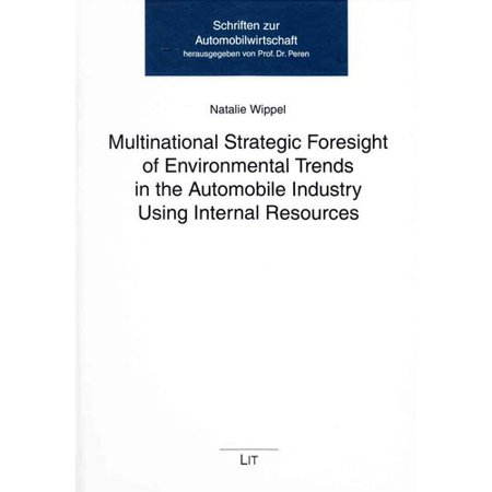 Multinational Strategic Foresight Of Environmental Trends In The Automobile Industry Using Internal Resources