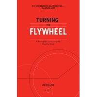 Good to Great: Turning the Flywheel: A Monograph to Accompany Good to Great (Paperback)