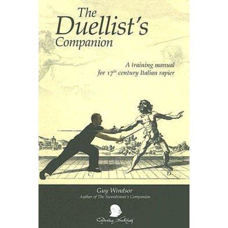 The Duellists Companion: A Training Manual for 17th Century Italian Rapier