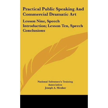 Practical Public Speaking and Commercial Dramatic Art : Lesson Nine, Speech Introduction; Lesson Ten, Speech Conclusions for $<!---->