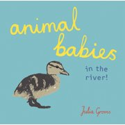 Animal Babies in the River (Board Book)