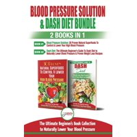 Blood Pressure Solution & Dash Diet - 2 Books in 1 Bundle