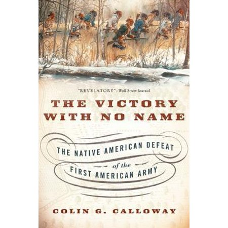 The Victory with No Name : The Native American Defeat of the First American (Best Native American Names)