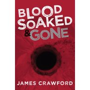 Blood Soaked and Gone - eBook