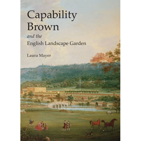 Capability Brown and the English Landscape Garden ()