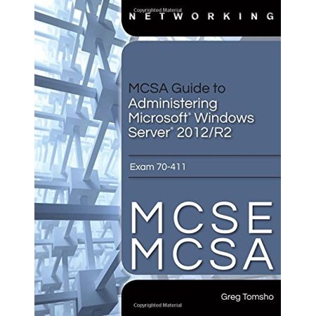 MCSA Guide to Administering Microsoft Windows Server 2012/R2 Exam 70-411 by Greg (Best Windows Home Server)