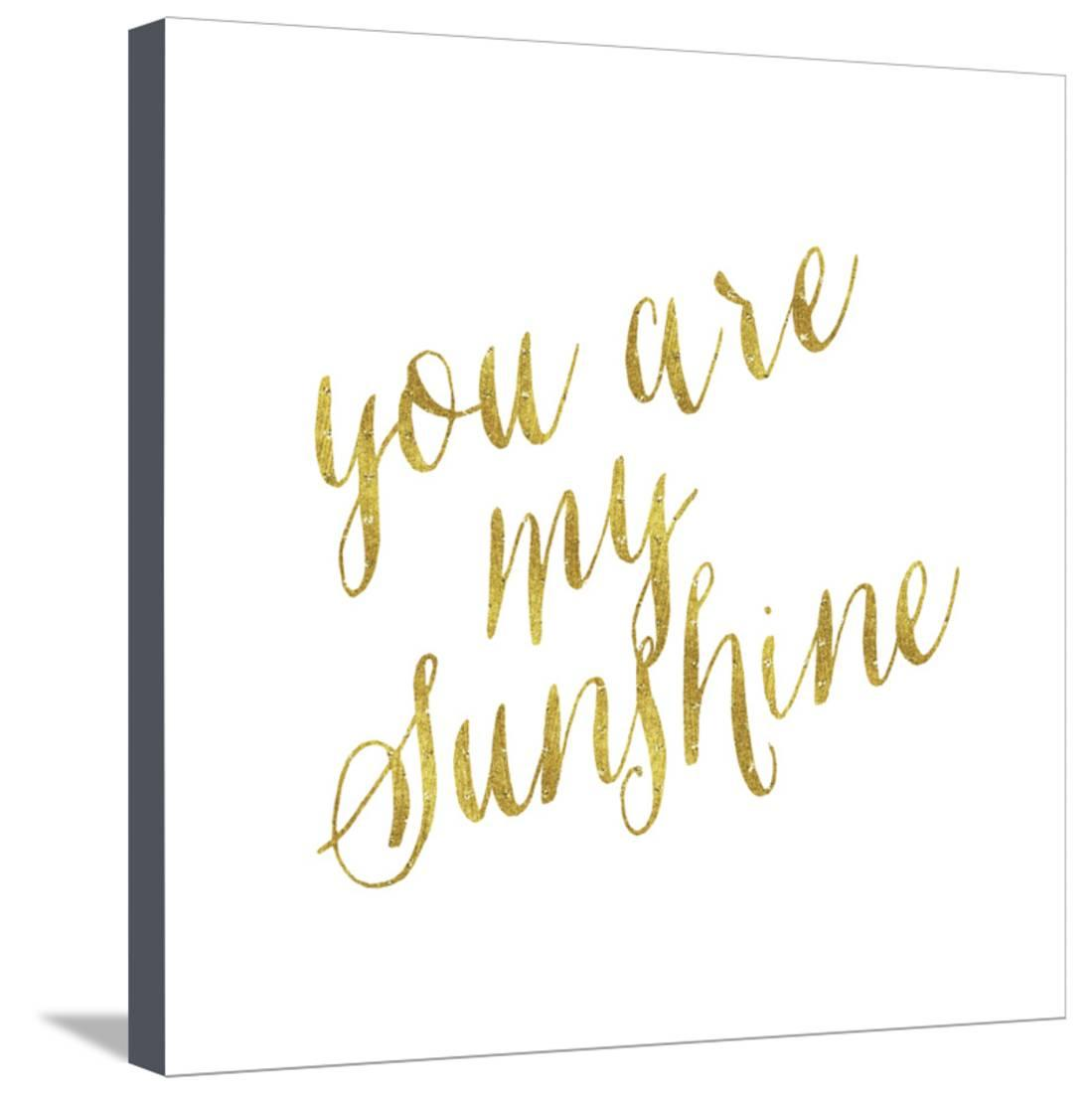 You are My Sunshine Gold Faux Foil Metallic Glitter Quote Isolat Stretched Canvas Print Wall Art By silverspiralarts