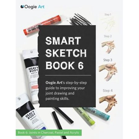 - Smart Sketch Book 6 : Oogie Art's Step-By-Step Guide to Drawing Basic Human Joints in Charcoal and Pastel