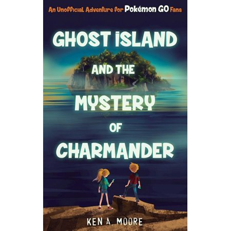 Ghost Island and the Mystery of Charmander : An Unofficial Adventure for Pokémon GO Fans - Ghost Adventures Ireland Halloween