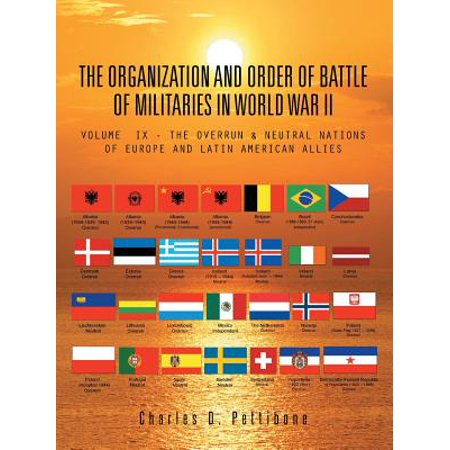 The Organization and Order of Battle of Militaries in World War (A Message To The Allies Of America)