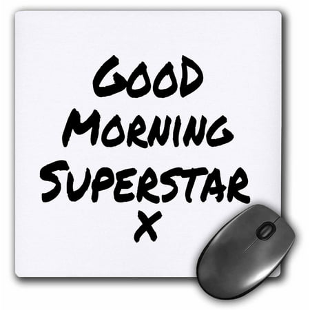 3dRose Good Morning Superstar x - nice way to start your day - feel good note, Mouse Pad, 8 by 8 inches ()