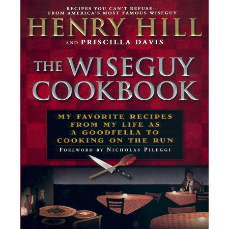 The Wise Guy Cookbook : My Favorite Recipes From My Life as a Goodfella to Cooking on the (Naruto Run The Curry Of Life English)