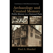 Contributions to Global Historical Archaeology: Archaeology and Created Memory (Hardcover)